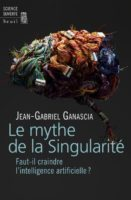 Mythe_de_la_singularite_jean-Grabriel_Ganascia